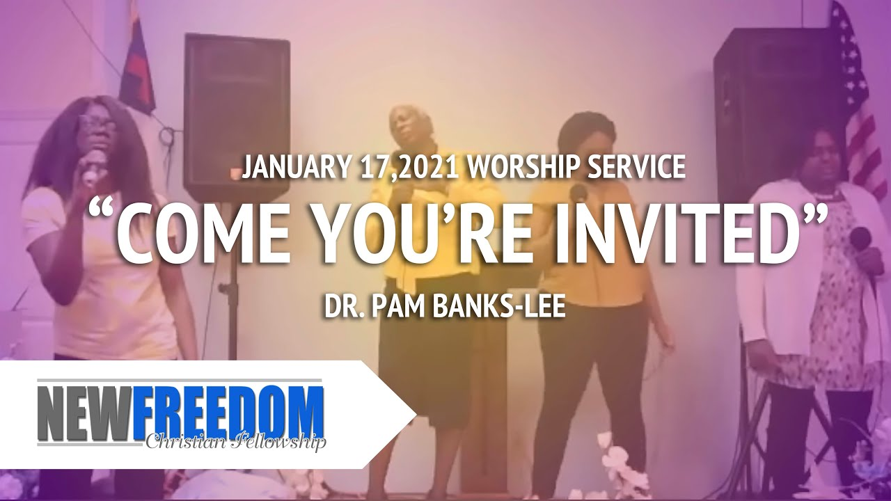 Come You're Invited | Dr. Pam Banks Lee | Jan 17th Worship