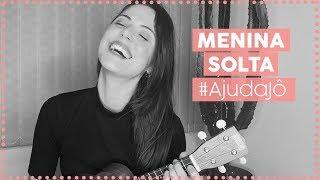 Baixar #AjudaJô: Menina Solta - Giulia Be (Versão Simplificada)