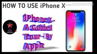 iPhone X a guided tour apple | how to use iPhone X mobile
