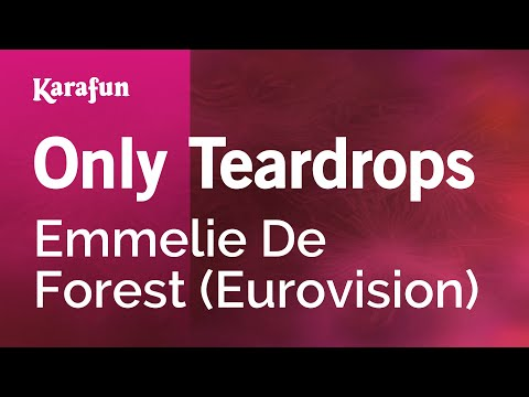 Karaoke Only Teardrops - Emmelie De Forest *