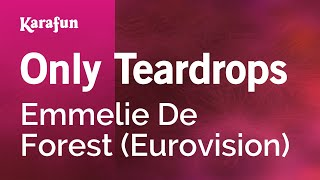 Karaoke Only Teardrops - Emmelie De Forest *