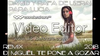 DAVID EL MARAVILLA Y RAFA DE USERAS - Para Lucia 2018 REMIX DJ MIGUEL TE PONE A GOZAR