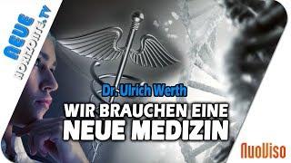Wir brauchen eine neue Medizin! – Dr. Ulrich Werth