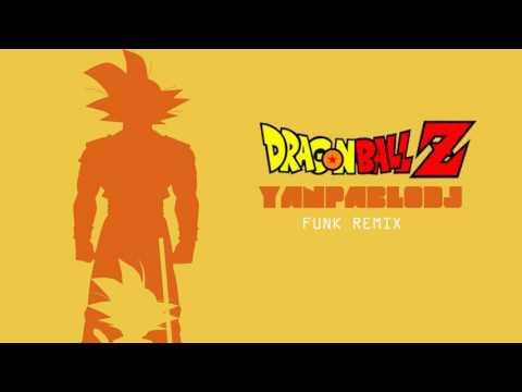 Yan Pablo DJ - DRAGON BALL  FUNK REMIX  FunkDoDragonBall