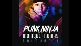 Punk Ninja & Monique Thomas - Colourful (Gregori Klosman Mix)