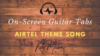Airtel Theme Song | Guitar Tabs | On-Screen Tabs | Watch & Learn in Full HD