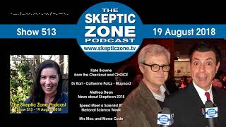 The Skeptic Zone #513 - 19.August.2018