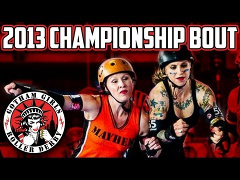 CHAMPIONSHIP BOUT 2013 - October 5th - Queens Vs Manhattan - Gotham Girls Roller Derby