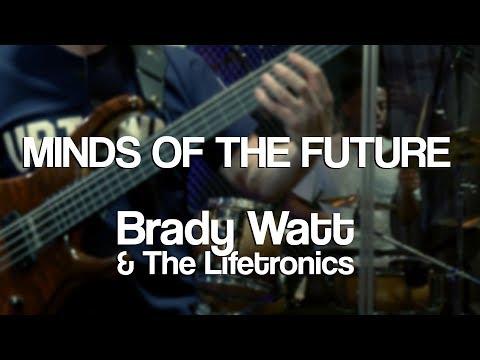 Minds of the Future | Brady Watt & the Lifetronics Live in Brooklyn