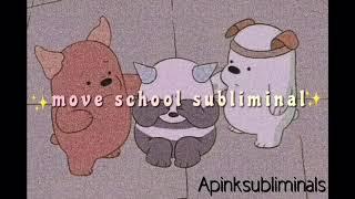✨Move School Subliminal✨