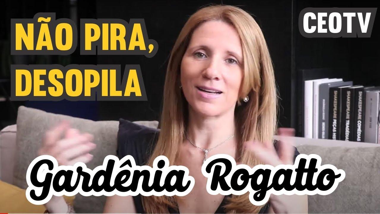 CEOTV Episódio 11: Gardênia Rogatto - Não Pira, Desopila
