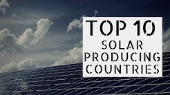 TOP 10 SOLAR PRODUCING COUNTRIES!