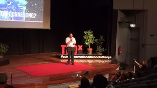 Connection and Energy | Waiyaki Regeru | TEDxYouth@InternationalSchoolofKenya