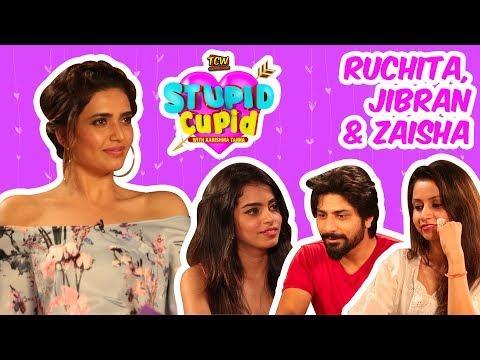 STUPID CUPID with Karishma Tanna | Jibran, Ruchita & Zaisha