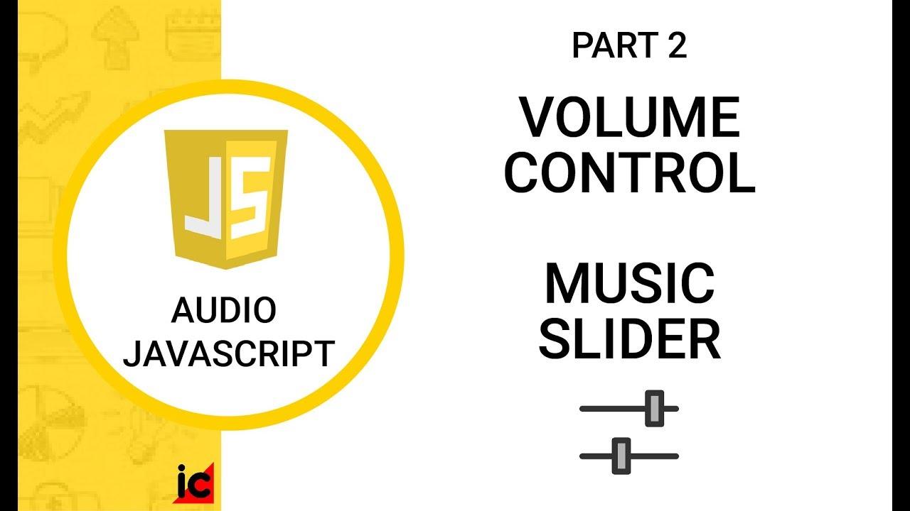 Pemrograman Audio JavaScript (#2) - VOLUME CONTROL - MUSIK SLIDER