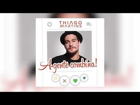 Thiago Martins – A Gente Combina
