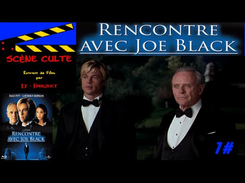 Rencontre joe black