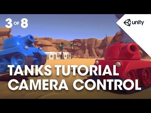 Tanks! Unity Tutorial - Phase 3 Of 8 - Camera Control - YT