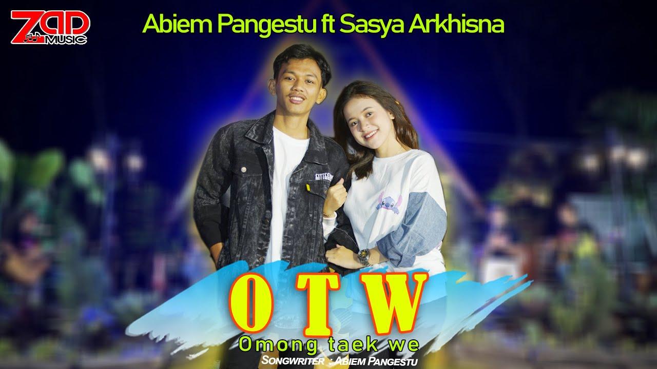 Download Sasya Arkhisna Feat Abiem Pangestu - OTW (Omong Taek We) (Official Music Video Zad Music)