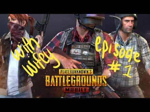Playing PUBG Mobile with Wife • Episode 1
