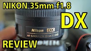REVIEW: Nikon NIKKOR 35mm F1.8 DX Lens