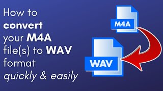 How to Convert M4A to WAV (PC & Mac users only)