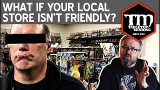 What If Your Friendly Local Game Store Isn't