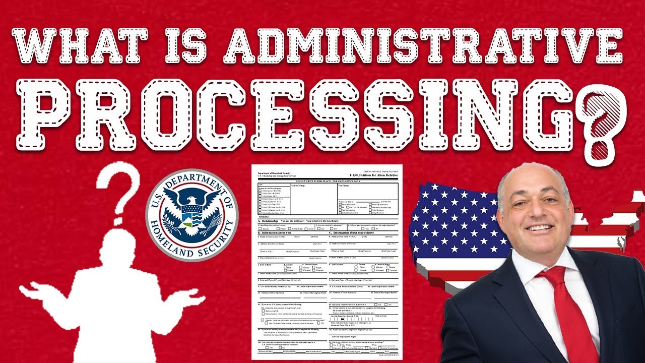 Immigration Advice: What Is Administrative Processing? (2019)