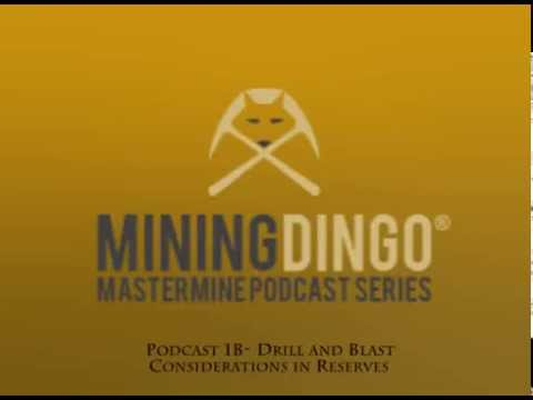 Mastermine Series Podcast 1B - Drill & Blast in the Reserving Process