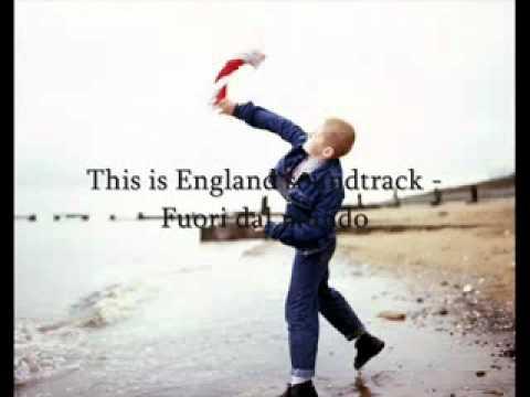 This is England soundtrack Fuori dal mundo.