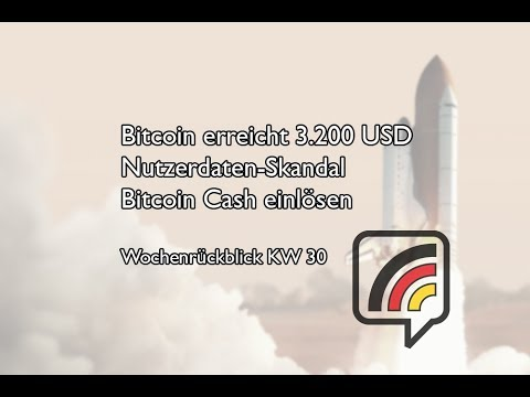 Bitcoin Allzeithoch | deutsche Börse gibt Nutzerdaten heraus | Bitcoin Cash-Tutorial | KW 30