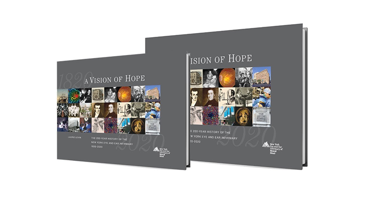 A Vision of Hope: The 200-Year History of the New York Eye and Ear Infirmary 1820-2020