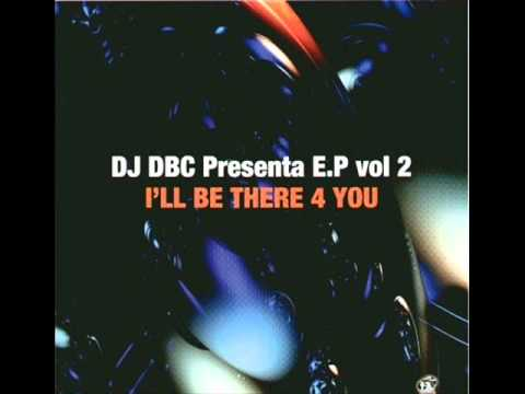 DJ DBC - Vol. 2 - I'll Be There 4 You