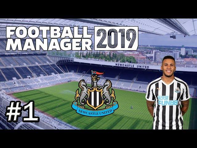 Football Manager 2019 - Newcastle United - Episode 1 - FM19