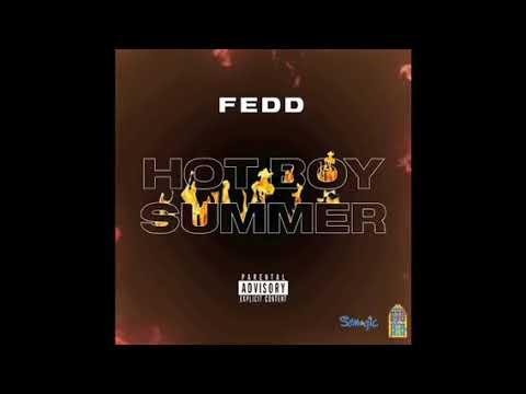 Fedd The God  - Hot Boy Summer Prod. By Semaj Regah