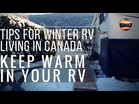 Keep Warm In Your RV - Tips For Winter RV Living In Canada