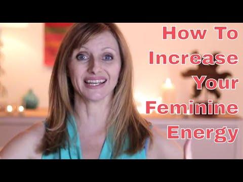 How To Increase Your Feminine Energy - Female Energy