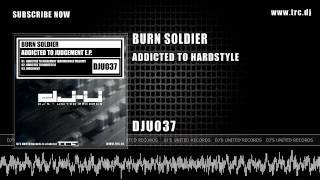 Burn Soldier - Addicted To Hardstyle [DJU037]
