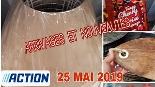 ARRIVAGE ACTION - 25 MAI 2019