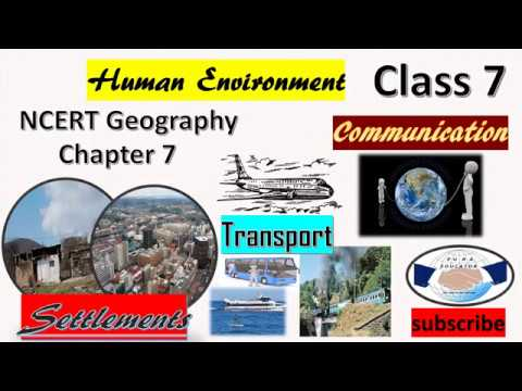 NCERT GEOGRAPHY CLASS 7 CHAPTER 7 HUMAN ENVIRONMENT SETTLEMENTS,TRANSPORT AND COMMUNICATION IN HINDI
