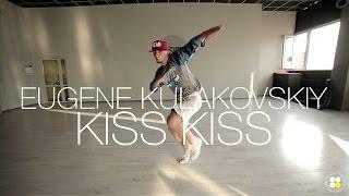 Chris Brown - Kiss Kiss | Choreography by Eugene Kulakovskiy | D.side dance studio