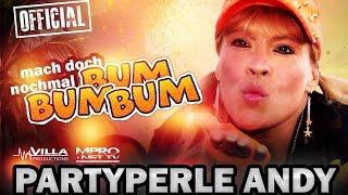 Mach doch nochmal Bum Bum Bum - PartyPerle Andy - Official