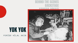 Feride Hilal Akın - Yok Yok / Kamera Arkası ( Behind the Scenes ) Resimi