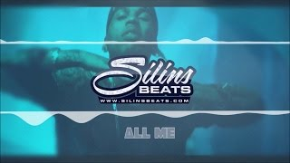 *HIT* SilinsBeats - All Me [ KID INK / Drake Type Beat] 2015