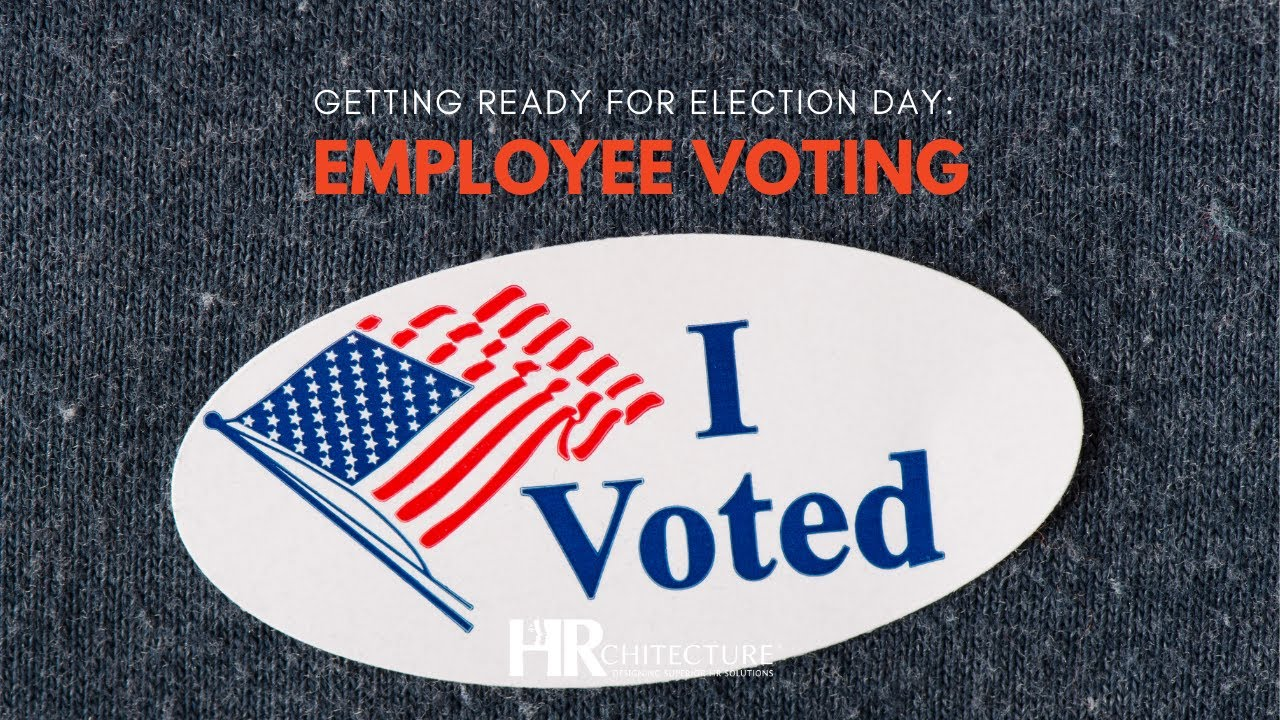 Getting Ready for Election Day: Voting Rights for Employees