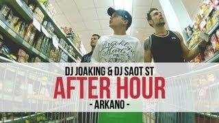 "DJ Joaking & DJ SaoT ST ""After Hour"" #054 Arkano"