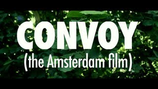 CONVOY (The Amsterdam Film) TRAILER (DVD available now)