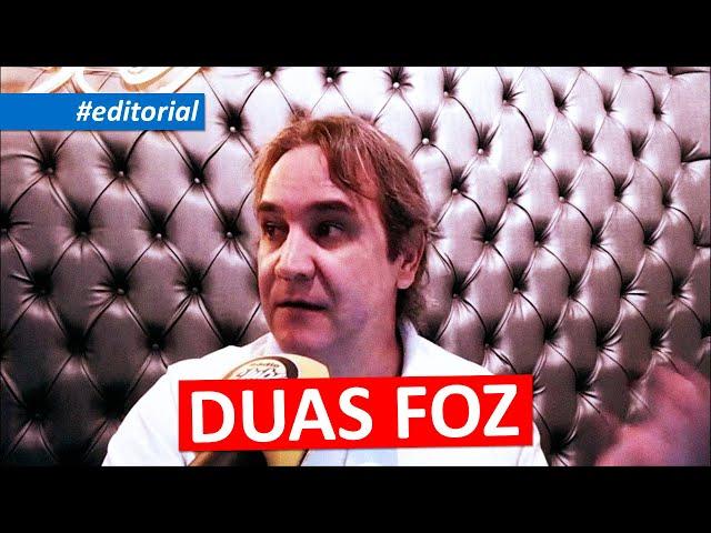 #editorial | DUAS FOZ