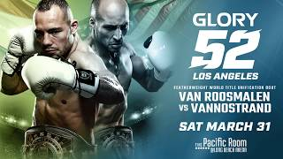 Don't miss GLORY 52 Los Angeles on Saturday, March 31st