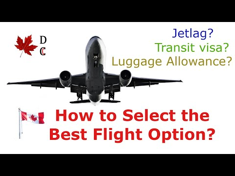 How To Select The Best Flight | Canada PR | Canada Immigration | Flight To Canada | Avoid Jetlag